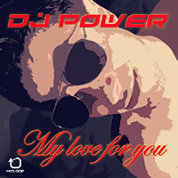 Dj Power - My Love For You