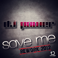 Dj Power - Save Me (Rework 2012)