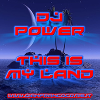 Dj Power - This Is My Land