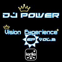 Dj Power - Vision Experience EP Vol.2