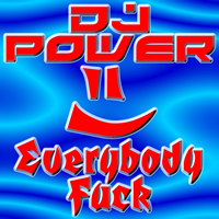 Dj Power - Everybody Fuck