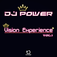 Dj Power - Vision Experience EP Vol.1