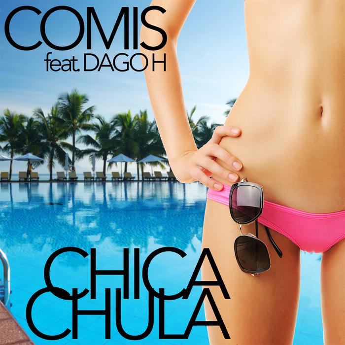 Comis Feat. Dago H. – Chica Chula