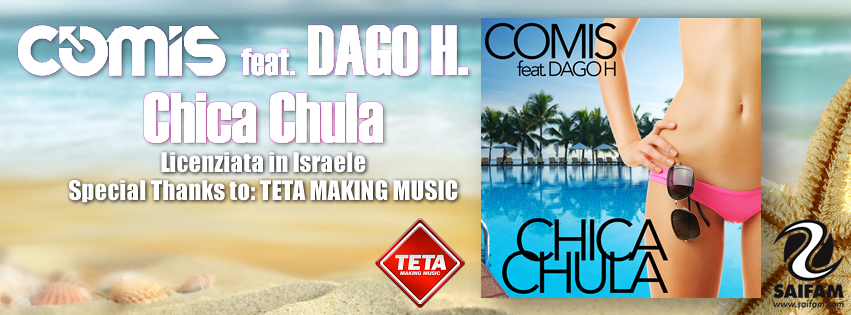 Comis Feat. Dago H. - Chica Chula (LICENSED IN ISRAEL)