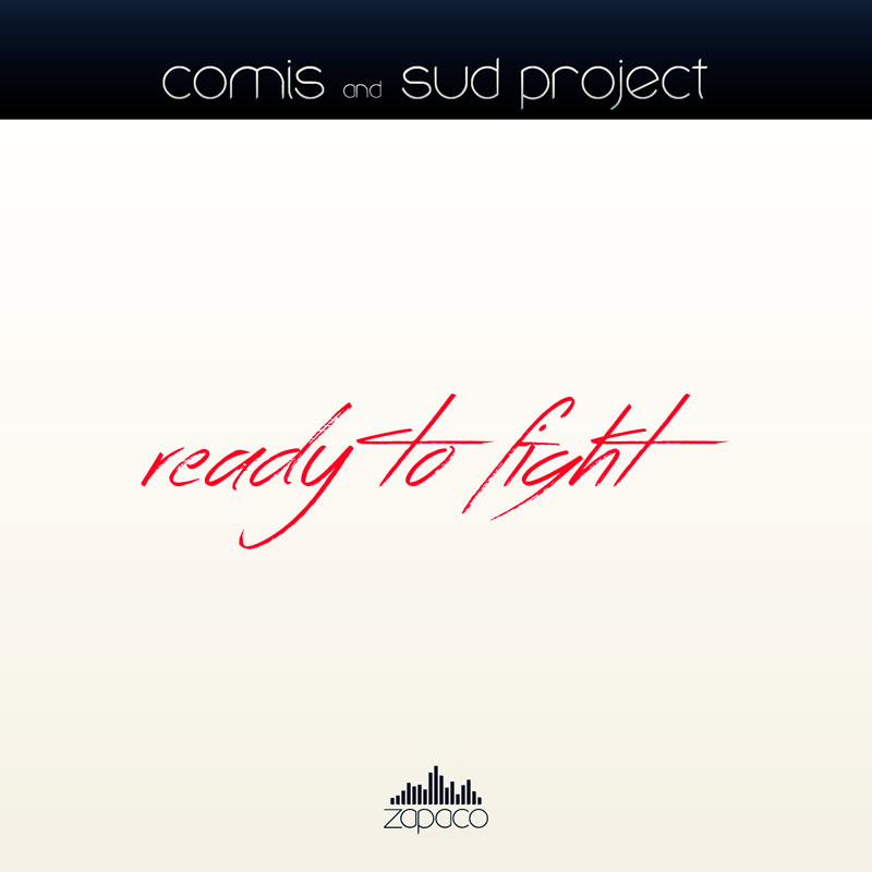 Comis & Sud Project - Ready To Fight