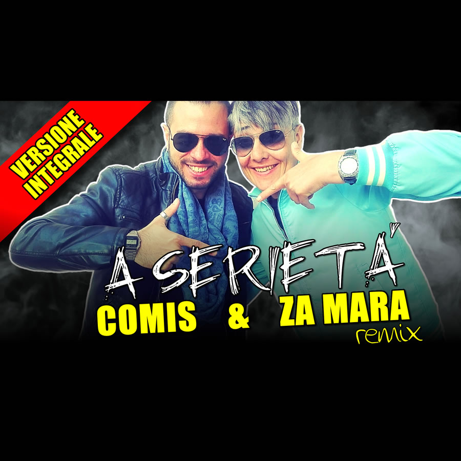Comis & Za Mara - A Serietà (Official Video)