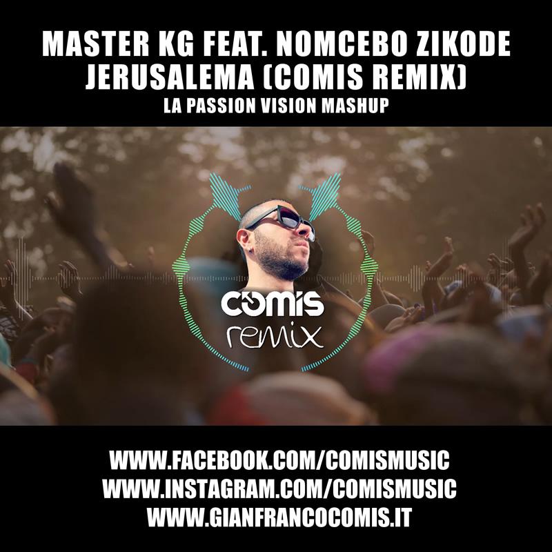 Master KG Feat. Nomcebo Zikode - Jerusalema (COMIS Remix) [La Passion Vision Mashup]