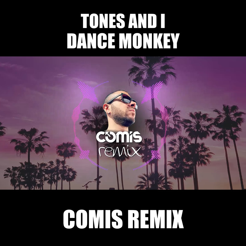 Tones And I – Dance Monkey (COMIS REMIX)