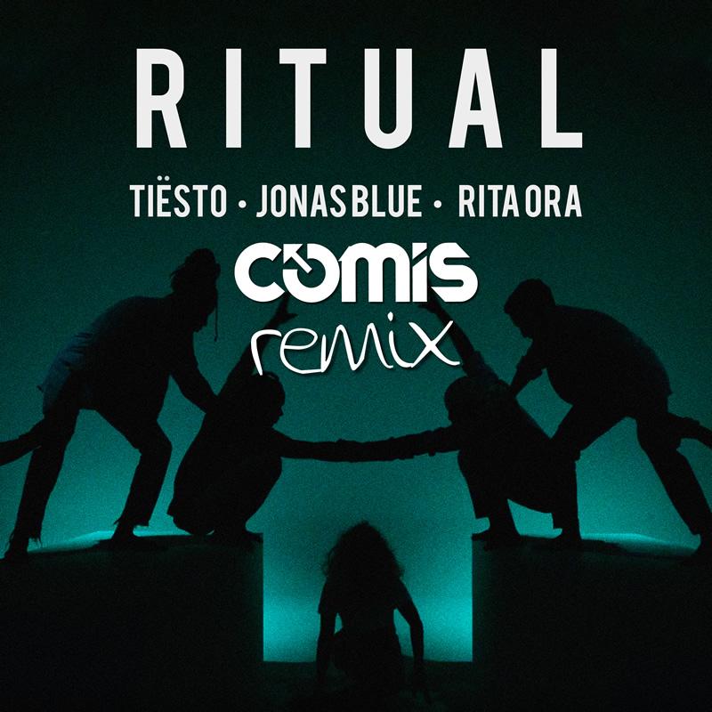 Tiësto, Jonas Blue & Rita Ora - Ritual (COMIS REMIX)